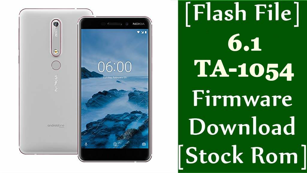 Nokia 6.1 TA 1054 Firmware Flash File Download Stock Rom