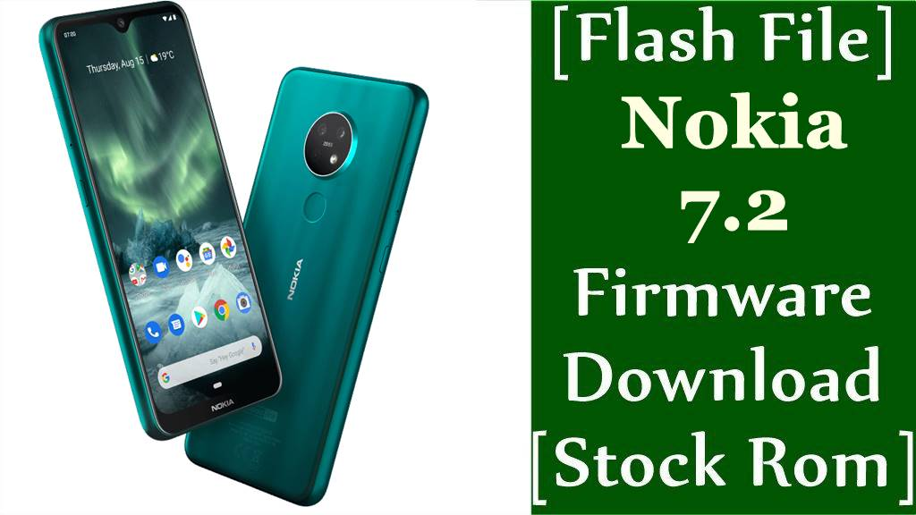 Nokia 7.2 Firmware Flash File Download Stock Rom