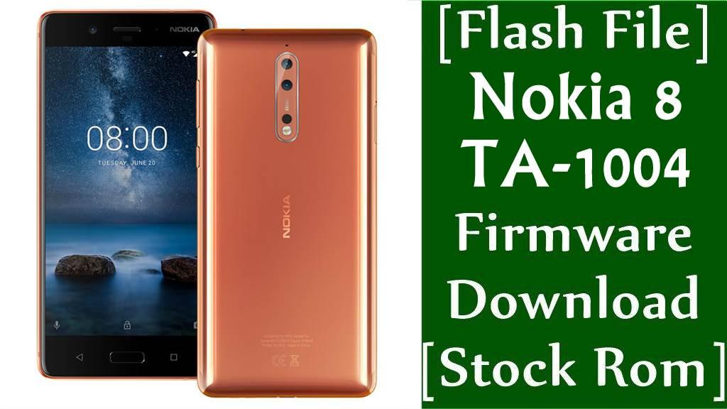 Nokia 8 TA 1004 Firmware Flash File Download Stock Rom
