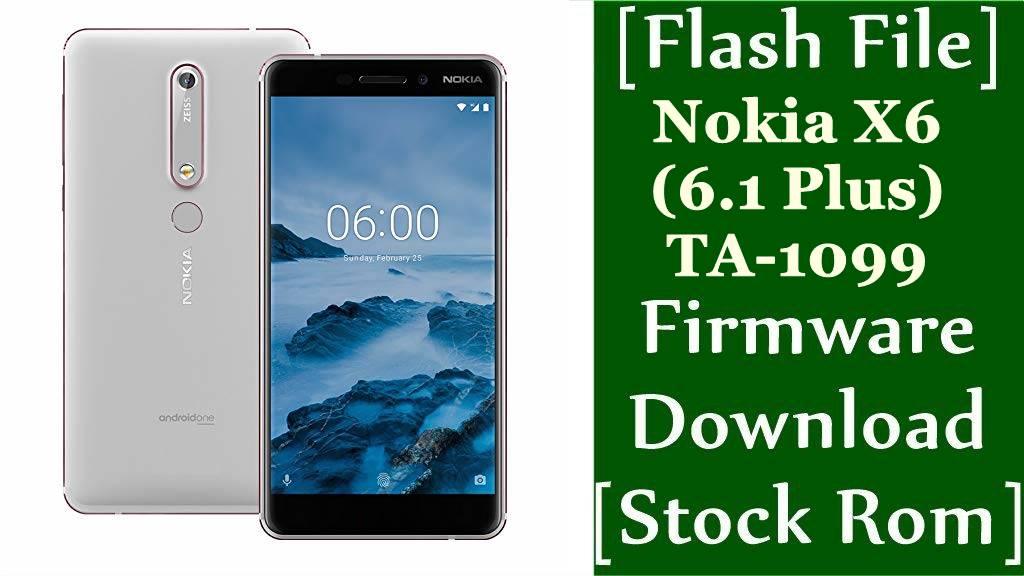Nokia X6 6.1 Plus TA 1099 Firmware Flash File Download Stock Rom
