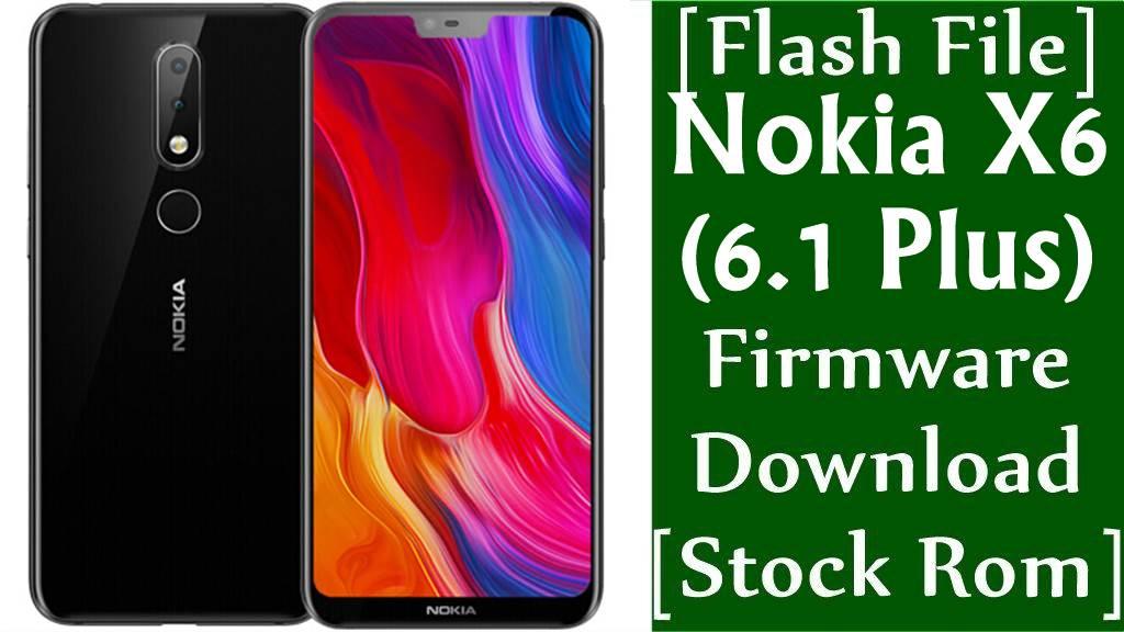 Nokia X6 (6.1 Plus) TA-1116/TA-1103/TA-1083 Firmware Flash File Download [Stock Rom]
